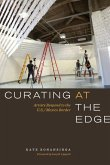 Curating at the Edge: Artists Respond to the U.S./Mexico Border