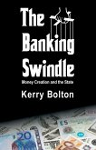 The Banking Swindle: Money Creation and the State