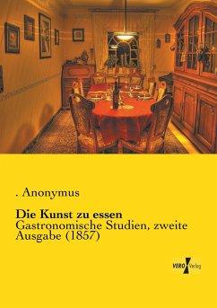 Die Kunst zu essen - Anonymus