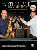 The Articulate Jazz Musician: Mastering the Language of Jazz [With CD (Audio)]