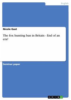 The fox hunting ban in Britain - End of an era? (eBook, PDF)