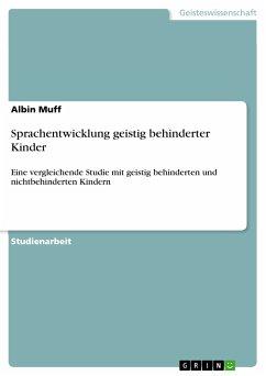 Sprachentwicklung geistig behinderter Kinder (eBook, PDF)