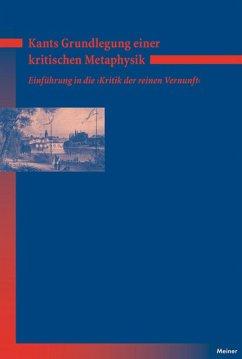 Kants Grundlegung einer kritischen Metaphysik (eBook, PDF)