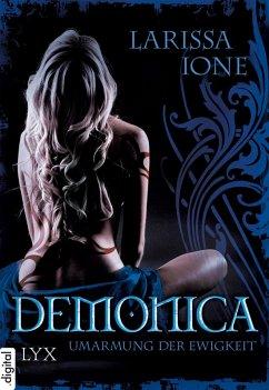 Umarmung der Ewigkeit / Demonica Bd.6 (eBook, ePUB) - Ione, Larissa