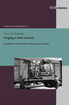 Forging a New Heimat (eBook, PDF) - Maeder, Pascal
