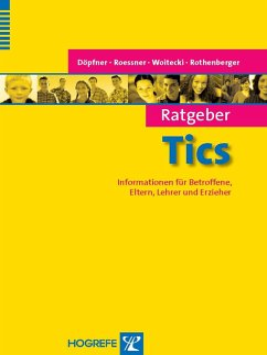 Ratgeber Tics (eBook, PDF) - Döpfner, Manfred; Roessner, Veit; Woitecki, Katrin