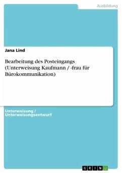 Bearbeitung des Posteingangs (Unterweisung Kaufmann / -frau für Bürokommunikation) (eBook, PDF) - Lind, Jana