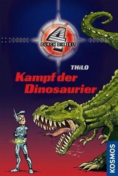 Kampf der Dinosaurier / 4 durch die Zeit Bd.1 (eBook, ePUB) - Thilo