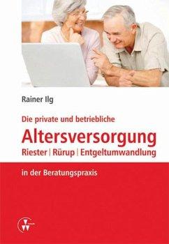 Die private und betriebliche Altersversorgung (eBook, PDF) - Ilg, Rainer