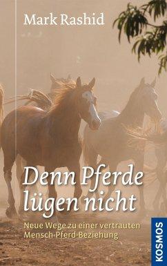 Denn Pferde lügen nicht (eBook, ePUB) - Rashid, Mark