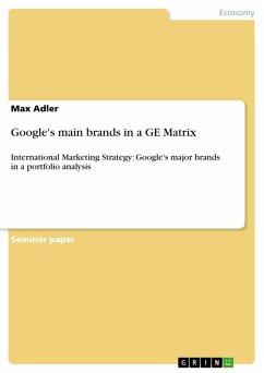 Google's main brands in a GE Matrix (eBook, PDF)