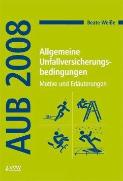 Allgemeine Unfallversicherungsbedingungen (AUB 2008) (eBook, PDF) - Weiße, Beate