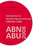 Kommentar zur Bauleistungsversicherung (ABN/ABU 2008) (eBook, PDF)