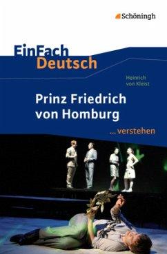 Prinz Friedrich von Homburg. EinFach Deutsch ...verstehen - Kleist, Heinrich von