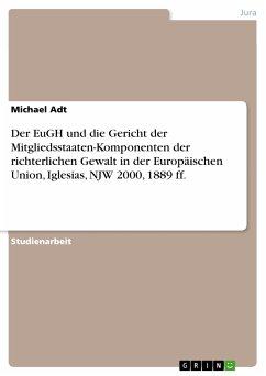 Der EuGH und die Gericht der Mitgliedsstaaten-Komponenten der richterlichen Gewalt in der Europäischen Union, Iglesias, NJW 2000, 1889 ff. (eBook, PDF)