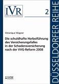 Die schuldhafte Herbeiführung des Versicherungsfalles in der Schadensversicherung nach der VVG-Reform 2008 (eBook, PDF)