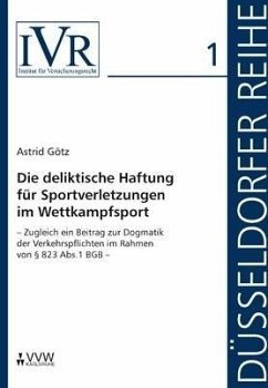 Die deliktische Haftung für Sportverletzungen im Wettkampfsport (eBook, PDF) - Götz, Astrid
