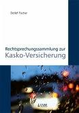 Rechtsprechungssammlung zur Kasko-Versicherung (eBook, PDF)