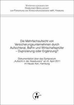 Die Mehrfachaufsicht von Versicherungsunternehmen durch Aufsichtsrat, BaFin und Wirtschaftsprüfer - Duplizierung oder Ergänzung? (eBook, PDF) - mbH, Hamburger Gesellschaft zur Förderung des Versicherungswesens