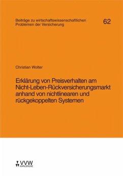 Erklärung von Preisverhalten am Nicht-Leben-Rückversicherungsmarkt anhand von nichtlinearen und rückgekoppelten Systemen (eBook, PDF) - Wolter, Christian