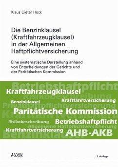 Die Benzinklausel (Kraftfahrzeugklausel) in der Allgemeinen Haftpflichtversicherung (eBook, PDF) - Hock, Klaus D
