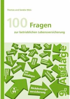 100 Fragen zur betrieblichen Lebensversicherung (eBook, PDF) - Weis, Sandra; Weis, Thomas