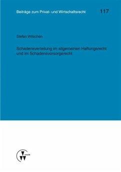 Schadensverteilung im allgemeinen Haftungsrecht und im Schadensvorsorgerecht (eBook, PDF) - Witschen, Stefan