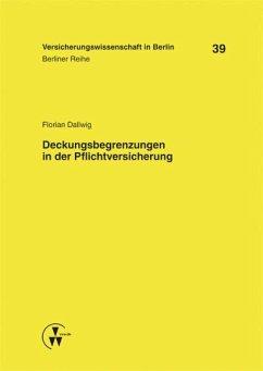 Deckungsbegrenzungen in der Pflichtversicherung (eBook, PDF) - Dallwig, Florian