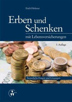 Erben und Schenken mit Lebensversicherungen (eBook, PDF) - Holzner, Erich