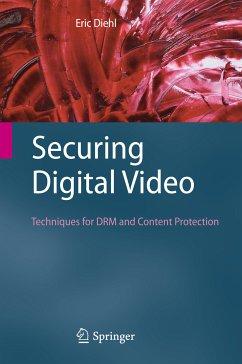 Securing Digital Video (eBook, PDF) - Diehl, Eric
