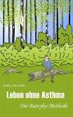 Leben ohne Asthma – Die Buteyko Methode (eBook, PDF)