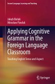 Applying Cognitive Grammar in the Foreign Language Classroom (eBook, PDF)