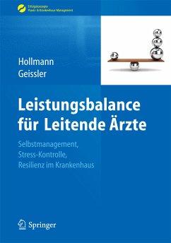 Leistungsbalance für Leitende Ärzte (eBook, PDF) - Geissler, Angela; Hollmann, Jens
