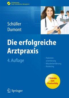 Die erfolgreiche Arztpraxis (eBook, PDF) - Schüller, Anne M.; Dumont, Monika
