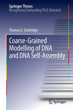 Coarse-Grained Modelling of DNA and DNA Self-Assembly (eBook, PDF) - Ouldridge, Thomas E.
