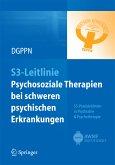 S3-Leitlinie Psychosoziale Therapien bei schweren psychischen Erkrankungen (eBook, PDF)