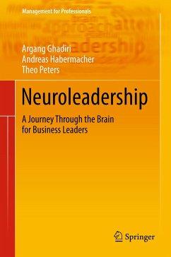 Neuroleadership (eBook, PDF) - Ghadiri, Argang; Habermacher, Andreas; Peters, Theo