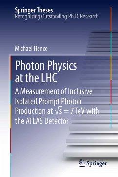 Photon Physics at the LHC (eBook, PDF) - Hance, Michael