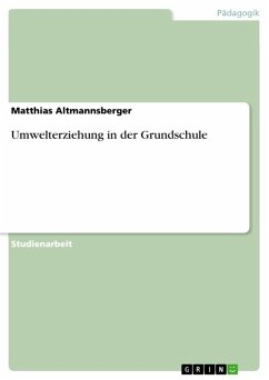 Umwelterziehung in der Grundschule (eBook, ePUB) - Altmannsberger, Matthias
