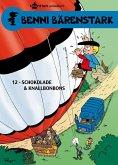 Schokolade und Knallbonbons / Benni Bärenstark Bd.12