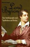 Lord Byron. Eine Autobiographie nach Tagebüchern und Briefen.