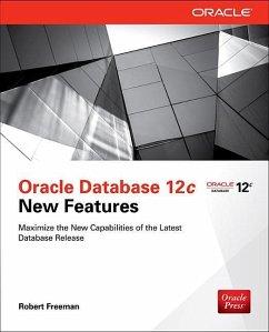Oracle Database 12c New Features - Freeman, Robert G.