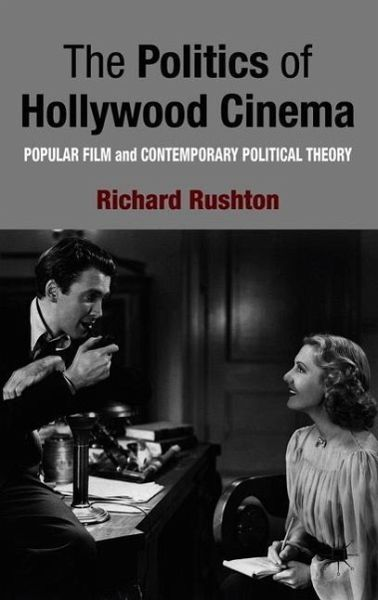 The Politics of Hollywood Cinema: Popular Film and Contemporary Political Theory