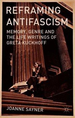 Reframing Antifascism: Memory, Genre and the Life Writings of Greta Kuckhoff - Sayner, J.