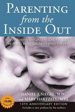 Parenting from the Inside out - 10th Anniversary Edition - Siegel, Daniel J.; Hartzell, Mary