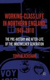 Working-Class Life in Northern England, 1945-2010