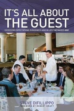 It's All about the Guest: Exceeding Expectations in Business and in Life, the Davio's Way - Difillippo, Steve