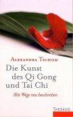 Die Kunst des Qi Gong und Tai Chi