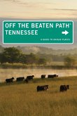Tennessee Off the Beaten Path(r): A Guide to Unique Places