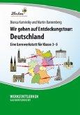 Wir gehen auf Entdeckungstour: Deutschland